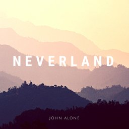 NEW SINGLE: JOHN ALONE – NEVERLAND