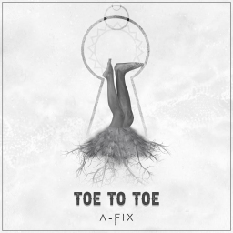 2020 SINGLE REVIEWS: A-FIX – TOE TO TOE
