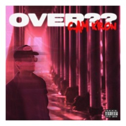 2021 SINGLE REVIEWS: CAM KRON – OVER??